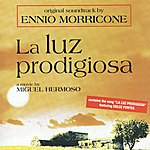 Ennio Morricone La Luz Prodigiosa