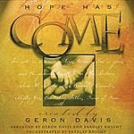 Geron Davis Hope Has Come