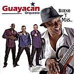 Guayacan Orquesta Bueno Y Mas..