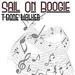 T-Bone Walker Sail On Boogie
