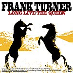 Frank Turner Long Live The Queen (Live At Shepherds Bush Empire)