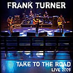 Frank Turner Take To The Road - Live At Shepherds Bush Empire
