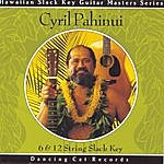 Cyril Pahinui 6 & 12 String Slack Key
