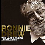Ronnie Drew The Last Session A Fond Farewell