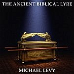 Michael Levy The Ancient Biblical Lyre