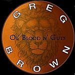 Greg Brown Ol' Blood N' Guts