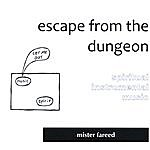 Mister Fareed Escape From The Dungeon