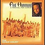 Fred Hammond & Radical For Christ The Inner Court
