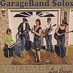 Lisa Brown Garageband Solos Volume One