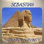 Sebastian Subliminal Sublimity
