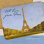 Keith Phillips With Love, From Paris