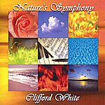 Clifford White Nature's Symphony