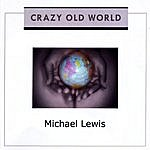 Michael Lewis & Group Crazy Old World