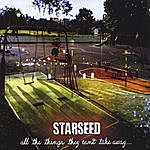Starseed All The Things They Can't Take Away...