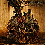 Oppressor The Solstice Of Agony And Corrosion