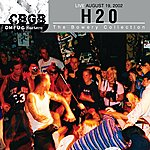 H2O Cbgb Omfug Masters:live August 19, 2002 - The Bowery Collection