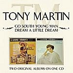 Tony Martin Go South Young Man/ Dream A Little Dream