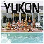 Yukon Famous For Nothing, Ready For Anything