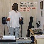 John Howard Making Tracks - Curios & Collectables 2001-2009