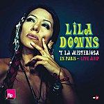 Lila Downs Lila Downs Y La Misteriosa  En Paris - Live A Fip