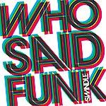 Swindle Who Said Funk