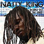 Natty King Born To Be Free