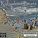 Ridiculous Beats Lovefest (Parental Advisory)
