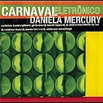 Daniela Mercury Carnaval Eletrônico - Daniela Mercury