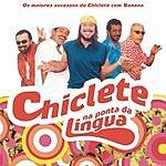 Chiclete Com Banana Chiclete Na Ponta Da Língua