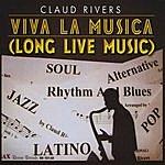 Claud Rivers Viva La Musica