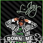 L-Jay Down 4 Me