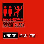 Angel Cake Dance With Me Featuring Nancy Black