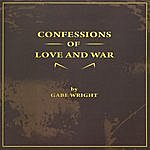 Gabe Wright Confessions Of Love And War