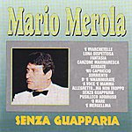Mario Merola Senza Guapparia