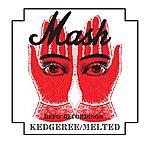 The MASH Kedgeree / Melted EP