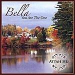 Bella Attah Hu - You Are The One