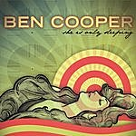 Ben Cooper She Is Only Sleeping