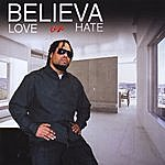 Believa Love Or Hate