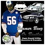 D Money Beamer, Benz, Or Bentley (Feat. Frank Willis, Smoove & Franzito)(Single)