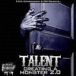Talent Creating A Monster 2.0 (Parental Advisory)