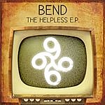 Bend The Helpless - Ep