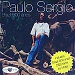 Paulo Sérgio Brazil 500 Anos