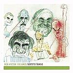 Sexteto Tango Sexteto Tango - Rca Victor 100 Años