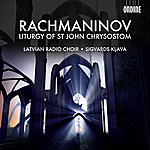 Sigvards Klava Rachmaninov: The Divine Liturgy Of St. John Chrysostom