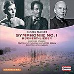 Christoph Eschenbach Mahler: Symphony No. 1 - Ruckert Songs