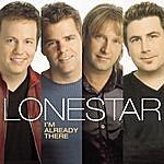 Lonestar I'm Already There