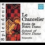 Sequentia Dhm Splendeurs: Chancelier: Ecole De Notre Dame