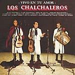 Los Chalchaleros Vivo En Tu Amor (Remastered 2003)