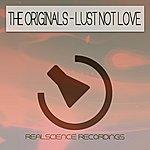 The Originals Lust Not Love (2-Track Single)