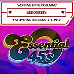 Lee Dorsey Working In The Coal Mine / Everything I Do Gonh Be Funky (2-Track Single)